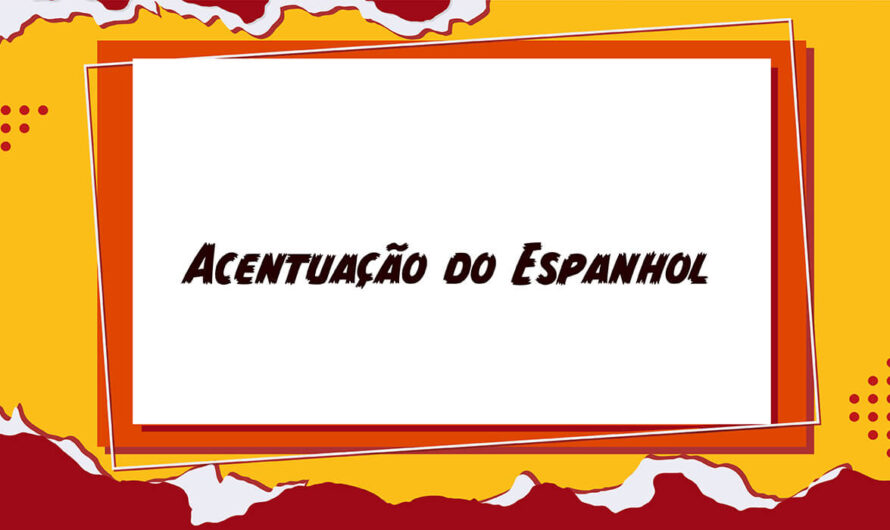 Acentuação no Espanhol: domine as regras básicas de