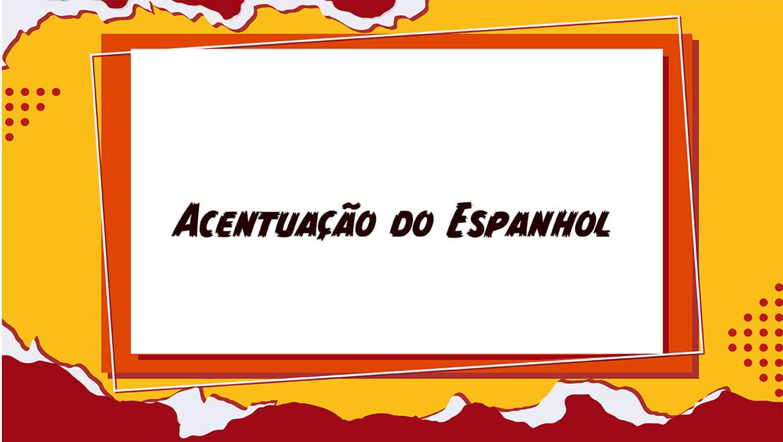 Acentuação no Espanhol