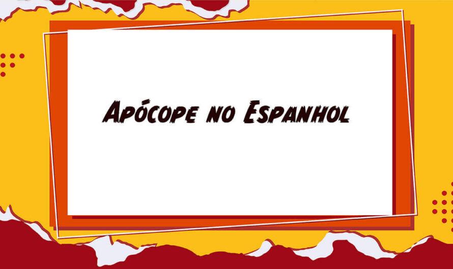 Saiba o que é como utilizar a Apócope, no Espanhol