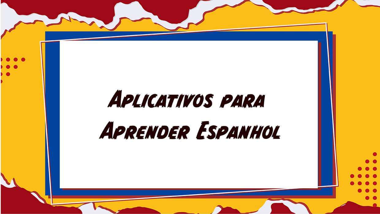 Aplicativos para aprender Espanhol