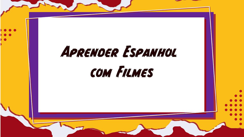 Aprender Espanhol com Filmes