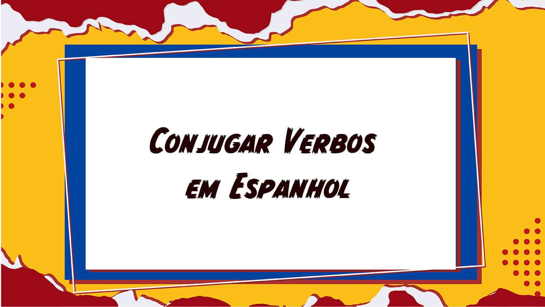 Conjugar Verbos no Espanhol