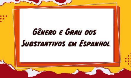 Gênero grau dos Substantivo em Espanhol