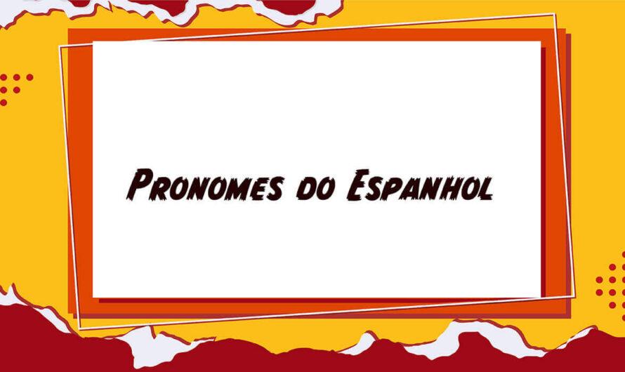 Pronomes do Espanhol: saiba mais aqui