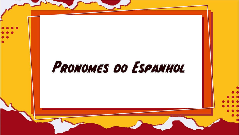Pronomes do Espanhol