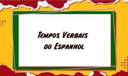 Tempos Verbais do Espanhol