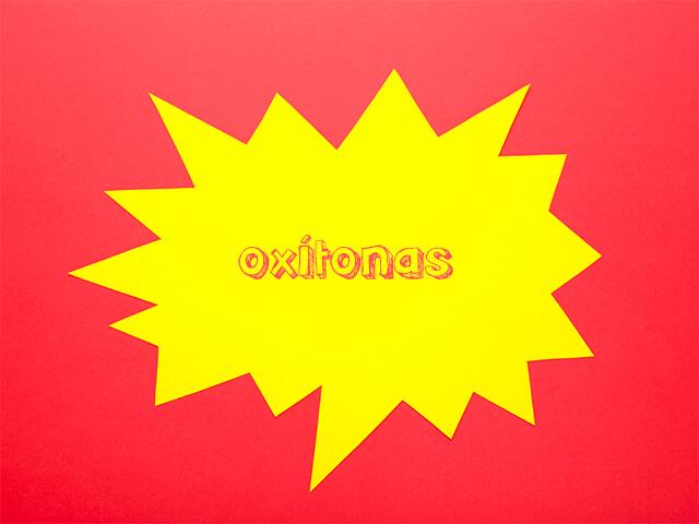 Oxítonas - Acentuação no Espanhol