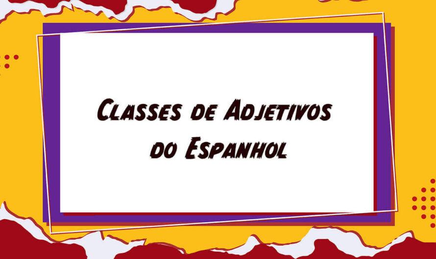 Conheça as classes de adjetivos do Espanhol