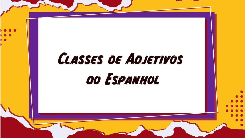 Classe dos Adjetivos em Espanhol