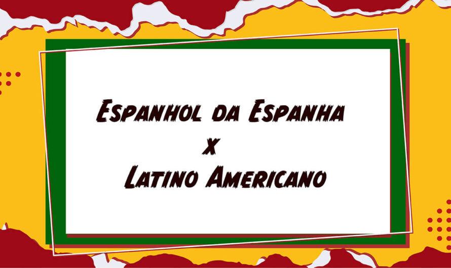 Espanhol da Espanha e o latino-americano