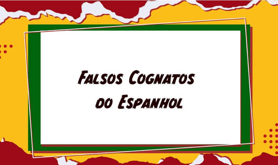9 principais falsos cognatos do Espanhol