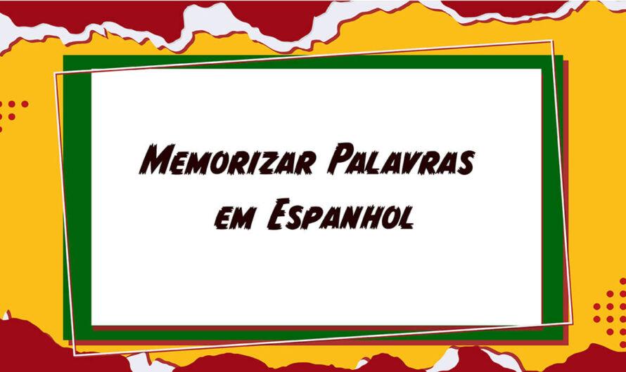 Memorizar palavras em Espanhol: aqui tem dicas pra você