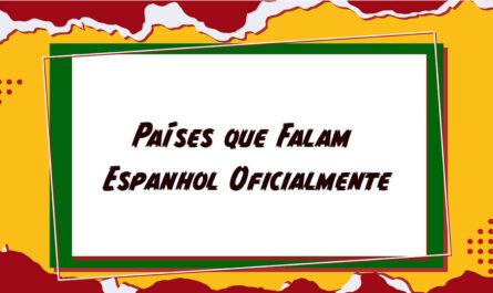 Países que falam Espanhol Oficialmente