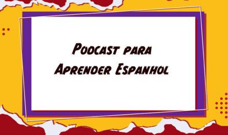 Podcast para Aprender Espanhol