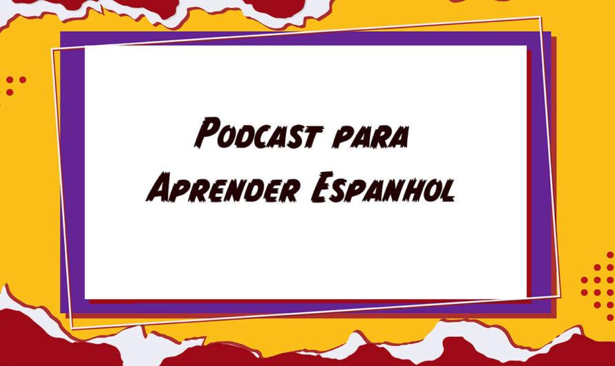 Podcasts para aprender Espanhol enquanto se informa